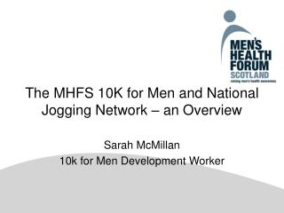 The MHFS 10K for Men and National Jogging Network – an Overview