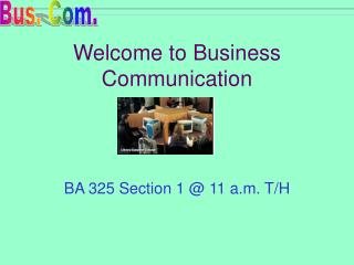 Welcome to Business Communication