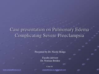 Case presentation on Pulmonary Edema Complicating Severe Preeclampsia