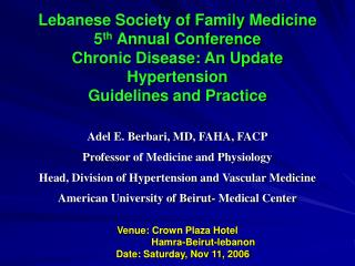 Lebanese Society of Family Medicine 5th Annual Conference Chronic Disease: An Update Hypertension Guidelines and Practic