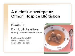A dietetikus szerepe az  Otthoni Hospice Ellátásban