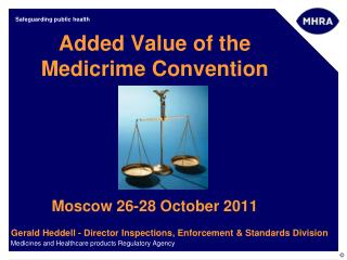 Added Value of the Medicrime Convention Moscow 26-28 October 2011