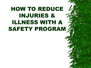HOW TO REDUCE INJURIES & ILLNESS WITH A SAFETY PROGRAM