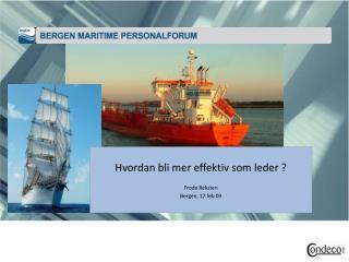 Hvordan bli mer effektiv som leder   Frode Reksten Bergen, 17 feb 09