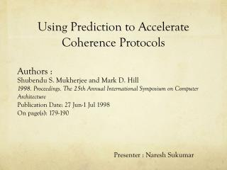 Using Prediction to Accelerate Coherence Protocols
