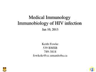 Medical Immunology Immunobiology of HIV infection Jan 10, 2013