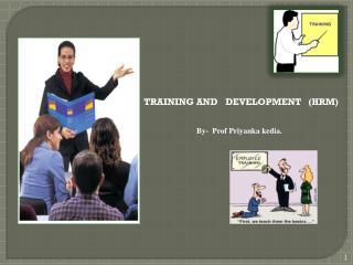 TRAINING AND  DEVELOPMENT   (HRM)