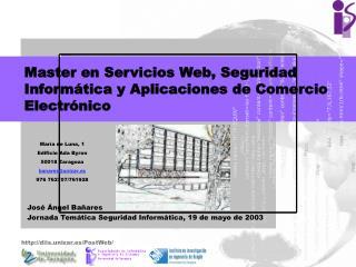 Master en Servicios Web, Seguridad Inform tica y Aplicaciones de Comercio Electr nico