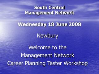 South Central  Management Network Wednesday 18 June 2008