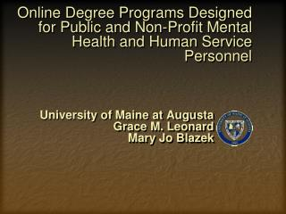 University of Maine at Augusta Grace M. Leonard Mary Jo Blazek