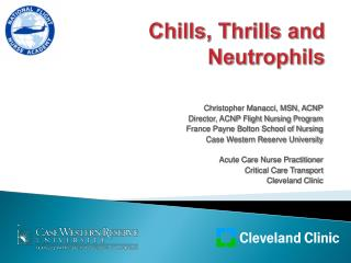 Chills, Thrills and Neutrophils