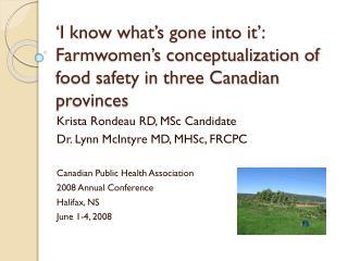 Krista Rondeau RD,  MSc  Candidate Dr. Lynn McIntyre MD,  MHSc , FRCPC