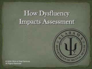 How Dysfluency  Impacts Assessment