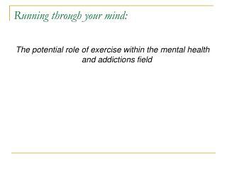 Running through your mind: