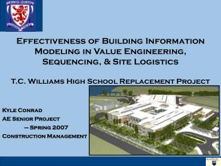 Effectiveness of Building Information Modeling in Value Engineering, Sequencing, & Site Logistics