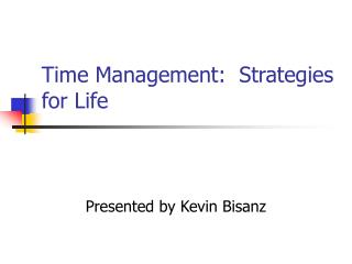 Time Management:  Strategies for Life