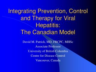 Integrating Prevention, Control and Therapy for Viral Hepatitis: The Canadian Model