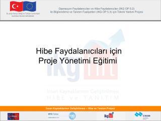 Hibe Faydalanıcıları için  Proje Yönetimi Eğitimi