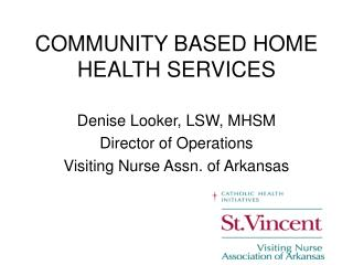 COMMUNITY BASED HOME HEALTH SERVICES