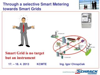 Through a selective Smart Metering  towards Smart Grids