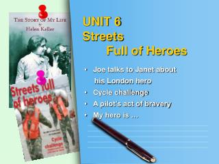 UNIT 6 Streets         Full of Heroes
