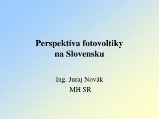 Perspekt�va fotovoltiky na Slovensku