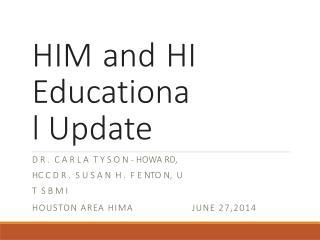HIM and HI Educational Update