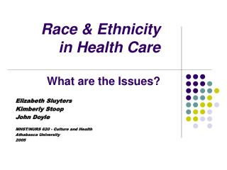 Race & Ethnicity in Health Care  What are the Issues?