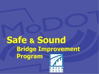 Safe  &  Sound Bridge Improvement Program