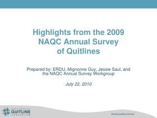 Highlights from the 2009  NAQC Annual Survey  of Quitlines
