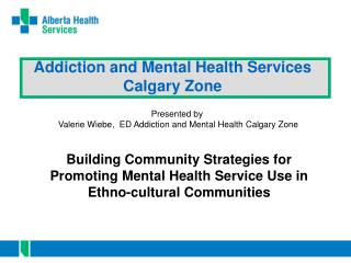 Addiction and Mental Health Services    Calgary Zone
