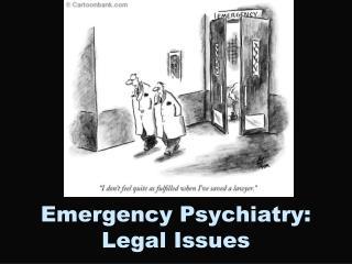 Emergency Psychiatry: Legal Issues