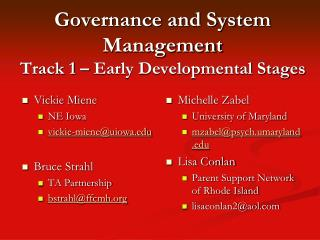 Governance and System Management Track 1 – Early Developmental Stages
