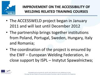 The ACCESSWELD project began in January 2011 and will last until December 2012