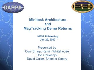 Minitask Architecture  and  MagTracking Demo Returns NEST PI Meeting  Jan 29, 2003