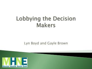Lobbying  the  Decision Makers