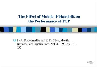 The Effect of Mobile IP Handoffs on  the Performance of TCP