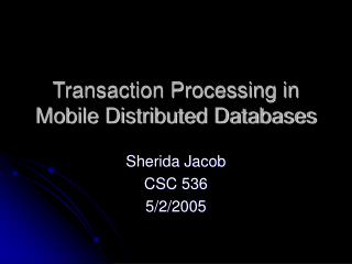 Transaction Processing in Mobile Distributed Databases