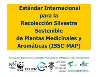 Est ndar Internacional  para la Recolecci n Silvestre Sostenible  de Plantas Medicinales y Arom ticas ISSC-MAP