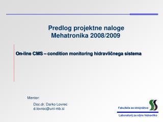 Predlog projektne naloge  Mehatronika 2008/2009