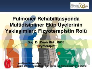 Pulmoner Rehabilitasyonda Multidisipliner Ekip Üyelerinin Yaklaşımları: Fizyoterapistin Rolü