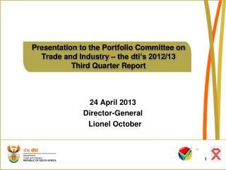 24 April 2013 Director-General   Lionel October