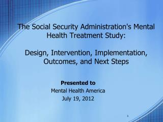 Presented to Mental Health America July 19, 2012