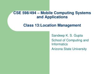 CSE  598/494  – Mobile  Computing Systems and Applications Class  13 : Location  Management
