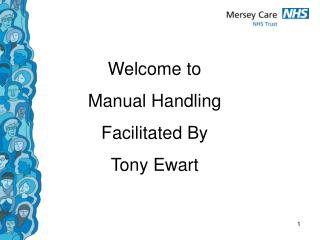 Welcome to  Manual Handling Facilitated By Tony Ewart