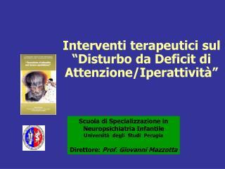 """Interventi terapeutici sul  """"Disturbo da Deficit di Attenzione/Iperattività"""""""