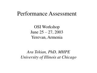 Performance Assessment OSI Workshop June 25 – 27, 2003 Yerevan, Armenia