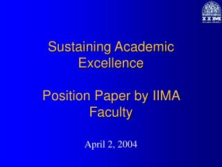 Sustaining Academic  Excellence Position Paper by IIMA Faculty
