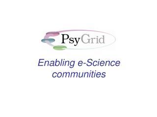 Enabling e-Science communities