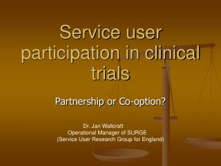 Service user participation in clinical trials